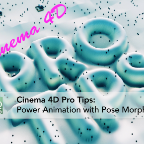 C4D Pro Tips #3: Power Animation with Pose Morphs